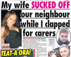 Screenshot of a British tabloid newspaper bearing the headline My wife SUCKED OFF our neighbour while I clapped for carers