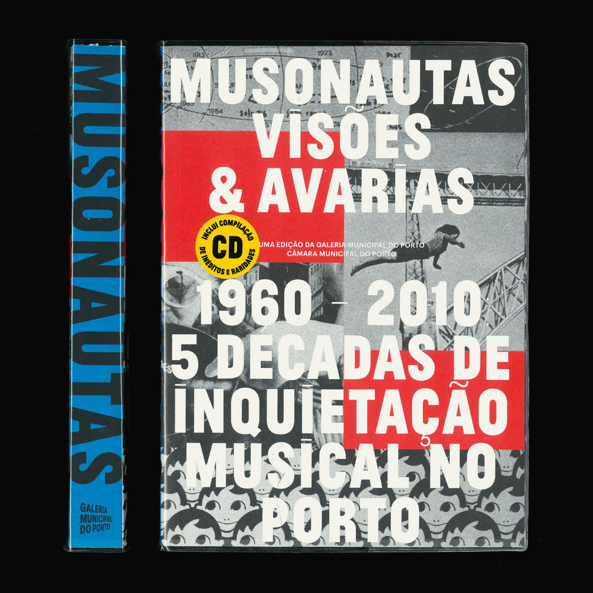 Musonautas, Visões e Avarias - 5 Décadas de Inquietação Musical No Porto